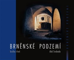 Obálka titulu Brněnské podzemí - Kniha třetí