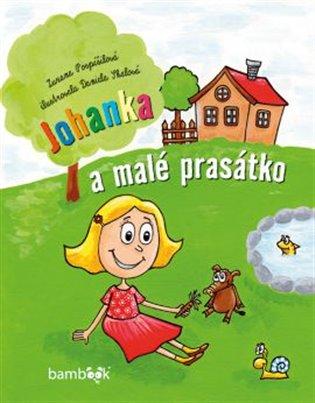 Johanka a malé prasátko - Zuzana Pospíšilová | Replicamaglie.com