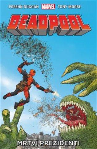 Deadpool: Mrtví prezidenti - Gerry Duggan, | Booksquad.ink