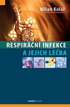 Obálka titulu Respirační infekce a jejich léčba