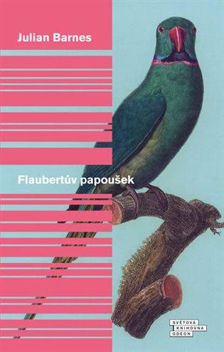 Flaubertův papoušek - Julian Barnes   Booksquad.ink