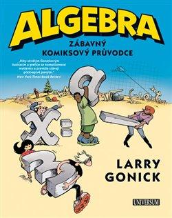 Obálka titulu Algebra - Zábavný komiksový průvodce