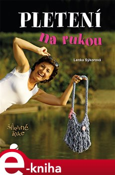 2776bd11aac Pletení na rukou - Lenka Sýkorová e-kniha