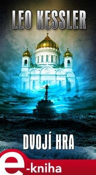 Dvojí hra - Leo Kessler e-kniha