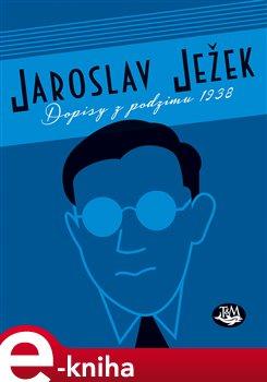 Dopisy z podzimu 1938 - Jaroslav Ježek e-kniha
