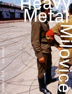 Heavy Metal Milovice - Vladimír 518, Jan Jindra