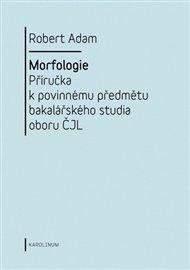 Morfologie. Příručka k povinnému předmětu bakalářského studia oboru ČJL