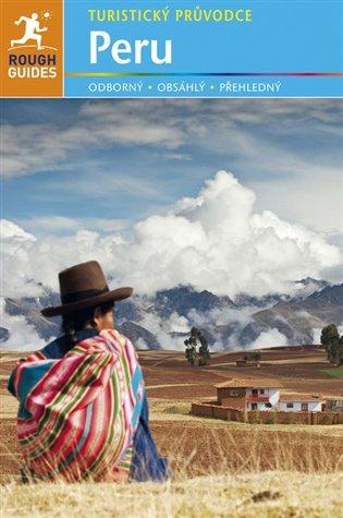 Peru - turistický průvodce - Kiki Derre,   Booksquad.ink