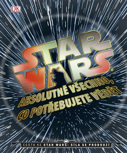 Obálka titulu Star Wars: Absolutně všechno, co potřebujete vědět