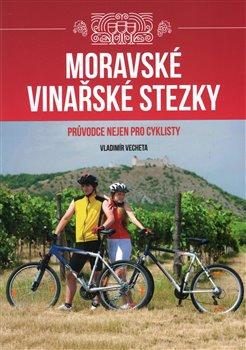 Obálka titulu Moravské vinařské stezky