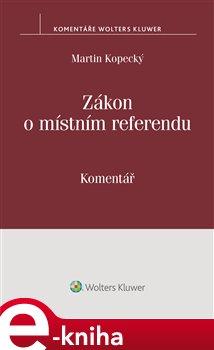 Obálka titulu Zákon o místním referendu (č. 22/2004 Sb.) - komentář