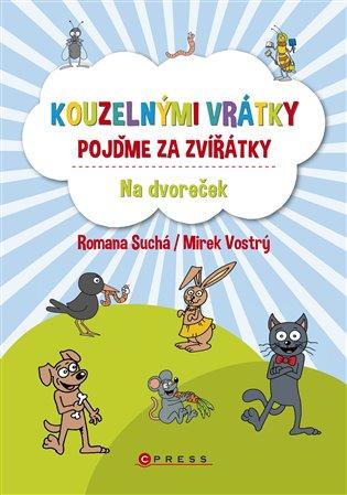 Kouzelnými vrátky pojďme za zvířátky - Na dvoreček - Romana Suchá | Booksquad.ink