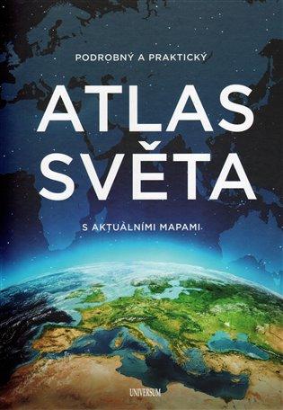 Podrobný a praktický atlas světa s aktuálními mapami - - | Booksquad.ink