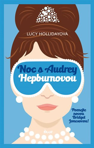 Noc s Audrey Hepburnovou:Poznejte novou Bridget Jonesovou - Lucy Hollidayová   Booksquad.ink
