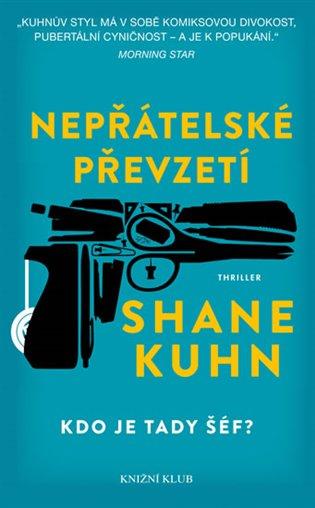 Nepřátelské převzetí - Shane Kuhn | Booksquad.ink