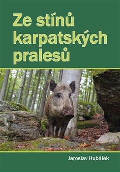 Obálka titulu Ze stínů karpatských pralesů