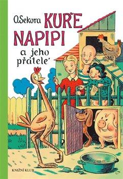Obálka titulu Kuře Napipi a jeho přátelé