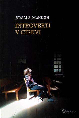 Introverti v církvi - Adam S. McHugh | Booksquad.ink