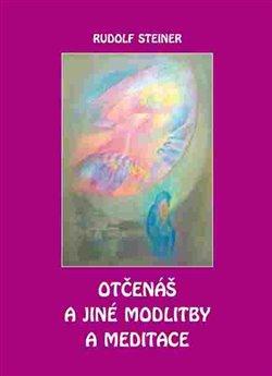 Obálka titulu Otčenáš a jiné modlitby a meditace