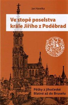 Obálka titulu Ve stopě poselstva krále Jiřího z Poděbrad