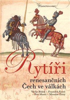 Obálka titulu Rytíři renesančních Čech ve válkách
