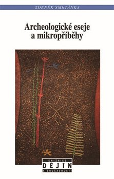 Obálka titulu Archeologické eseje a mikropříběhy