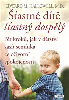 Obálka titulu Šťastné dítě, šťastný dospělý