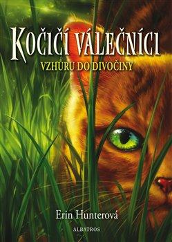 Obálka titulu Kočičí válečníci (1) - Vzhůru do divočiny