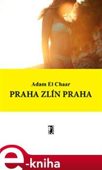 Obálka titulu Praha Zlín Praha