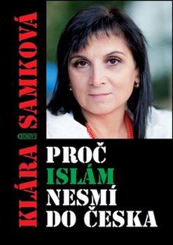 Obálka titulu Proč islám nesmí do Česka