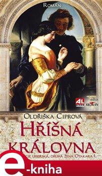 Obálka titulu Hříšná královna - Konstancie Uherská druhá žena Otakara I.