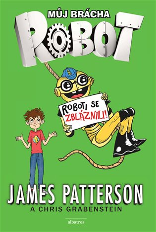 Můj brácha robot - Roboti se zbláznili! - James Patterson   Booksquad.ink