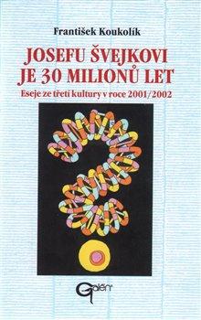 Obálka titulu Josefu Švejkovi je 30 milionů let
