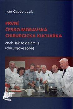 Obálka titulu První česko-moravská chirurgická kuchařka