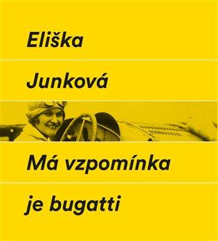 Má vzpomínka je bugatti - Eliška Junková   Booksquad.ink
