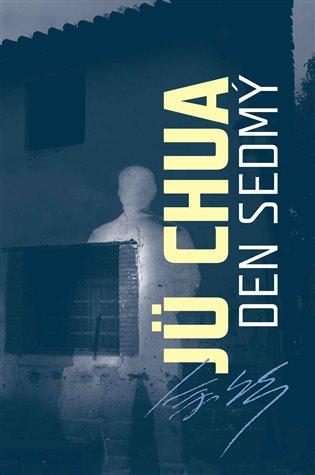 Den sedmý - Jü Chua   Booksquad.ink