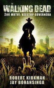 Walking Dead – Živí mrtví – Vzestup Guvernéra