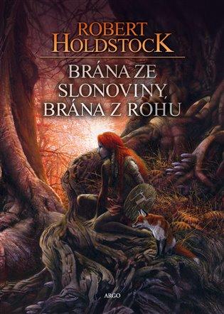 Brána ze slonoviny, brána z rohu - Robert Holdstock | Booksquad.ink