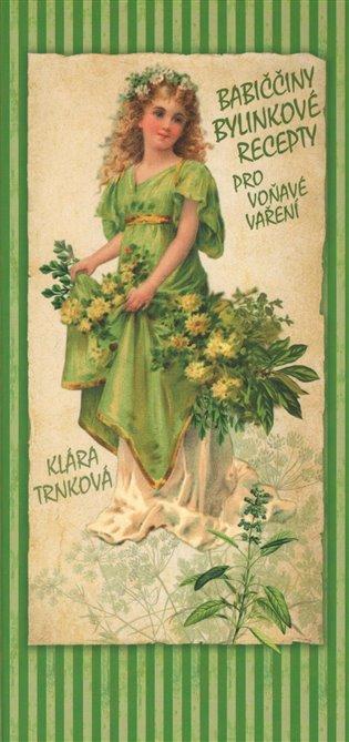 Babiččiny bylinkové recepty pro voňavé vaření - Klára Trnková | Booksquad.ink