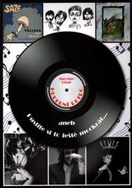 Hudební retro aneb Pustíte si to ještě mockrát...