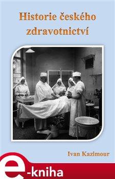 Obálka titulu Historie českého zdravotnictví