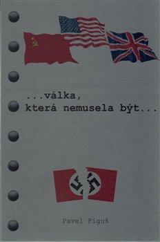 Obálka titulu Válka, která nemusela být...