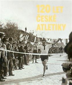 Obálka titulu 120 let české atletiky