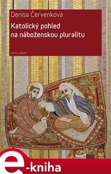Obálka titulu Katolický pohled na náboženskou pluralitu