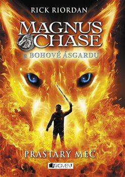 Obálka titulu Magnus Chase a bohové Ásgardu - Prastarý meč