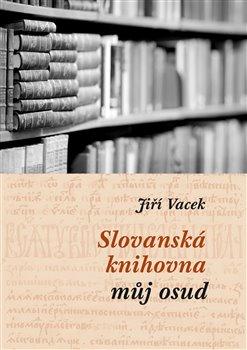 Obálka titulu Slovanská knihovna – můj osud