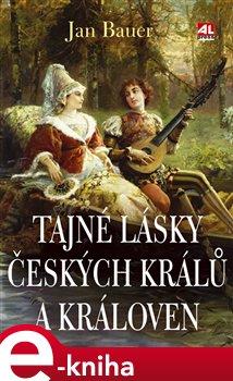 Obálka titulu Tajné lásky českých králů a královen