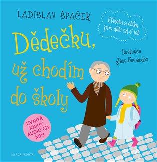 Dědečku, už chodím do školy - Ladislav Špaček | Booksquad.ink
