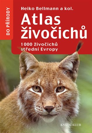 Atlas živočichů:1000 živočichů střední Evropy - Heiko Bellmann, | Booksquad.ink