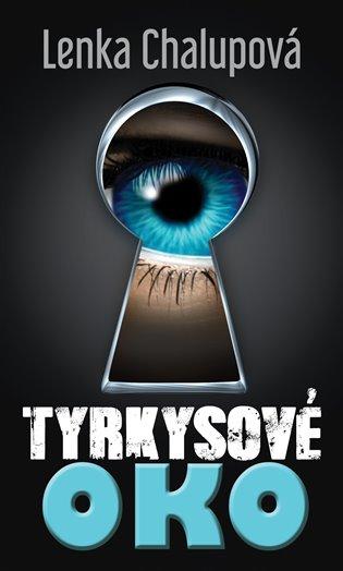 Tyrkysové oko - Lenka Chalupová | Booksquad.ink